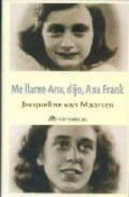 me llamo ana, dijo, ana frank jacqueline van maarsen 9788496391123
