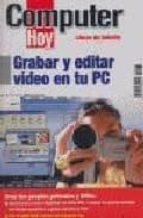 grabar y editar video en tu pc (computer hoy)-9788496512023