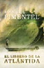 el librero de la atlantida manuel pimentel siles 9788496710023