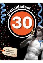¡felicidades! 30: el libro de los hombres que cumplen 30 años-9788496944923