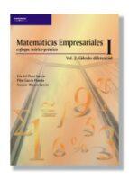 matematicas empresariales i. enfoque teorico practico (vol. 2): c alculo diferencial susana blanco garcia pilar garcia pineda eva del pozo garcia 9788497321723
