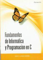 fundamentos de informatica y programacion en c diego rafael llanos ferraris 9788497327923