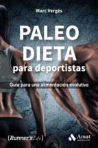 paleo dieta para deportistas: guia para una alimentacion evolutiva marc verges serra 9788497358323