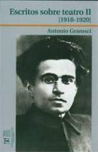 escritos sobre teatro ii (1918 1920) antonio gramsci 9788497493123