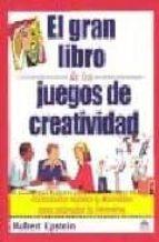 el gran libro de los juegos de creatividad: actividades rapidas y divertidas para estimular la inventiva-robert epstein-9788497540223