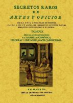 secretos raros de artes y oficios (tomo 9) (ed. facsimil)-9788497618823