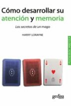 como desarrollar su atencion y memoria (2ª ed.) harry lorayne 9788497846523