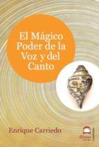el magico poder de la voz y del canto-enrique carriedo-9788498272123
