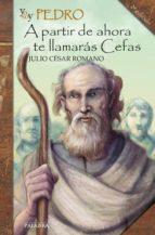 El libro de Yo soy pedro: a partir de ahora te llamaras ceffas autor JULIO CESAR ROMANO EPUB!