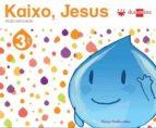 El libro de Kaixo, jesús 3 urte (ed. 2013) autor VV.AA. PDF!