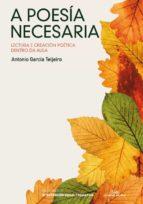 a poesia necesaria-antonio garcia teijeiro-9788498652123