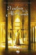 El Esclavo De Al-Hamra (B DE BOLSILLO MAXI)