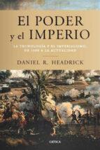 (pe) el poder y el imperio-daniel r headrick-9788498921823