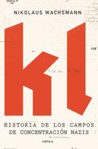 kl: historia de los campos de concentracion nazis-nikolaus wachsmann-9788498928723