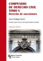 compendio de derecho civil. derecho de sucesiones (vol. 5) xavier o callaghan muñoz 9788499612423