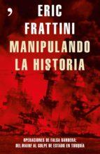 manipulando la historia (ebook)-eric frattini-9788499985923