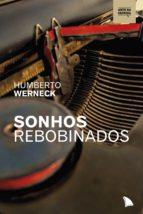 sonhos rebobinados (ebook) humberto werneck 9788554500023
