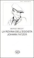 la rovina dell egoista johann fatzer bertolt brecht 9788806190323