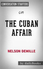 the cuban affair: by nelson demille | conversation starters (ebook) 9788826092423