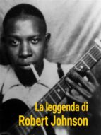 la leggenda di robert johnson (ebook)-robert johnson-9788833460123