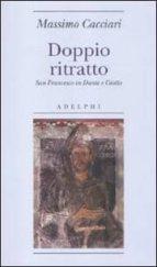 doppio ritratto san francesco in dante e giotto-massimo cacciari-9788845926723