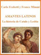 amantes latinos - la historia de catulo y lesbia (ebook)-9788892526723
