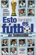 ESTO (TAMBIÉN) ES FÚTBOL DE SELECCIÓN (EBOOK)