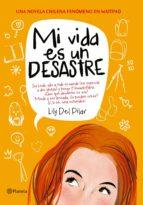 mi vida es un desastre (ebook)-lily del pilar-9789504951223