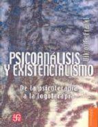 psicoanalisis y existencialismo viktor e. frankl 9789681600723