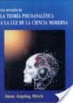 una revision de la teoria psicoanalitica a la luz de la ciencia m oderna juan auping birch 9789688567623