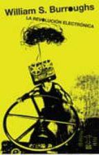 la revolucion electronica (prologo: carlos gamerro)-william s. burroughs-9789871622023