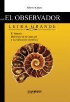 6ed el observador del genesis. letra grande. la ciencia detrás del relato de la creacion (ebook)-9789872913823