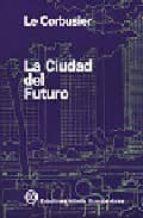 la ciudad del futuro (4ª ed.) 9789879393123