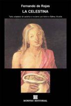 la celestina (texto adaptado al castellano moderno por antonio gálvez alcaide) (ebook)-antonio galvez alcaide-fernando de rojas-cdlap00001923