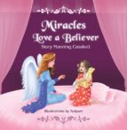 Miracles Love a Believer (English Edition)