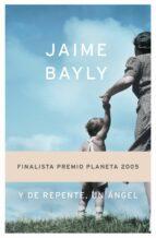 Y de repente, un ángel (Autores Españoles e Iberoamericanos)