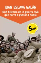Una Historia De La Guerra Civil Que No Va A Gustar A Nadie (Especial Enero 2015)