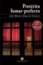 PRETÉRITO – FUMAR PERFECTO. 2ª EDICIÓN (EBOOK)