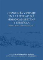 Geografía y paisaje en la literatura hispanoamericana y española (Monografia)
