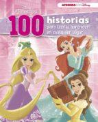 Disney Princesas (100 historias Disney para leer y aprender en cualquier lugar) (PRINCESAS DISNEY)