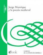 JORGE MANRIQUE Y LA POESÍA MEDIEVAL (EBOOK)