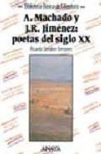 ANTONIO MACHADO Y JUAN RAMON JIMENEZ: POETAS DEL SIGLO XX