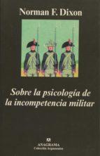 SOBRE LA PSICOLOGIA DE LA INCOMPETENCIA MILITAR