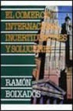 EL COMERCIO INTERNACIONAL: INCERTIDUMBRES Y SOLUCIONES