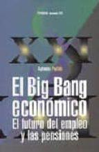 El big bang economico (futuro del empleo y pensiones) (Economia Xxi)
