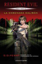 La Ensenada Calibán: Resident Evil Vol.2