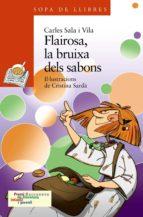 Flairosa, la bruixa dels sabons (Llibres Infantils I Juvenils - Sopa De Llibres. Sèrie Taronja)