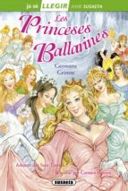 Les princeses ballarines (Llegir amb Susaeta - nivel 2)