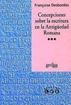 CONCEPCIONES SOBRE LA ESCRITURA EN LA ANTIGÜEDAD ROMANA