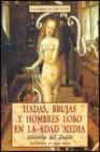 HADAS, BRUJAS Y HOMBRES LOBO EN LA EDAD MEDIA: HISTORIA DEL DOBLE